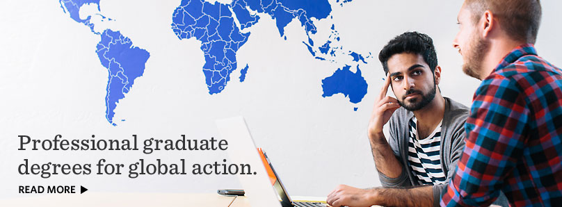 Professional graduate degrees for global action.